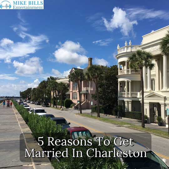 5 Reasons To Get Married In CharlestonSC