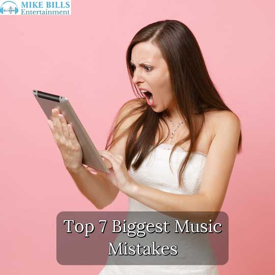 7 Biggest Music Mistakes